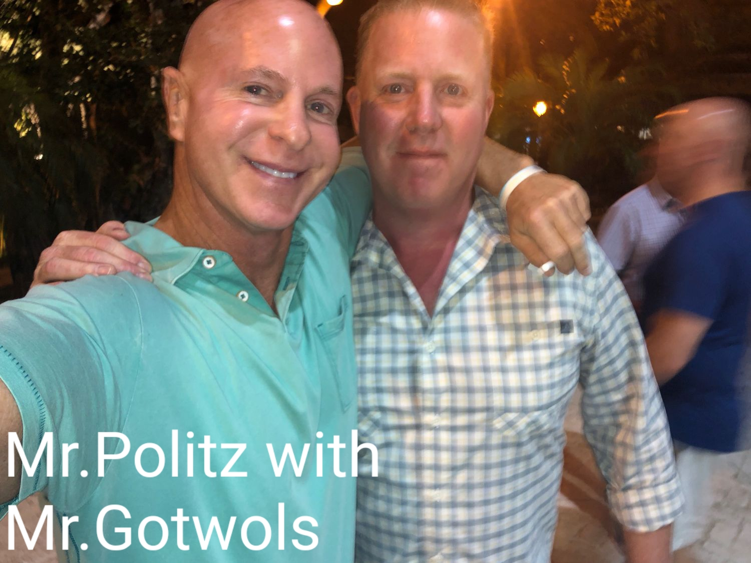 Mr Politz with Mr Gotwols
