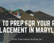 preparing for a roof replacement in maryland 2021